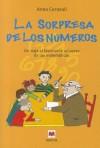 La Sorpresa de los Numeros: Un Viaje Fascinante Universo de las Matematicas - Anna Cerasoli, Carlos Gumpert