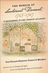 The Memoir of Lieutenant Dumont, 1715 1747: A Sojourner in the French Atlantic - Jean-Fran Ois-Benjam Dumont De Montigny, Gordon M. Sayre, Carla Zecher
