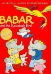 Babar and the Succotash Bird - Laurent de Brunhoff