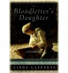 [ [ [ The Bloodletter's Daughter (Novels of Old Bohemia #0) [ THE BLOODLETTER'S DAUGHTER (NOVELS OF OLD BOHEMIA #0) ] By Lafferty, Linda ( Author )Sep-04-2012 Paperback - Linda Lafferty