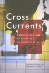 Cross Currents: Regionalism and Nationalism in Northeast Asia - Gi-Wook Shin