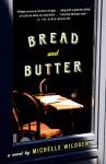 Bread and Butter - Michelle Wildgen