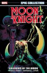 Moon Knight Epic Collection: Shadows of the Moon (Epic Collection Moon Knight) - Marv Wolfman, Archie Goodwin, Carmine Infantino, Sal Buscema, Ron Wilson, John Buscema