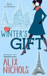 Winter's Gift (Bistro La Bohème Series) - Alix Nichols