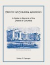 District of Columbia Ancestors, a Guide to Records of the District of Columbia - Wesley E. Pippenger