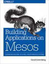 Building Applications on Mesos - David Greenberg