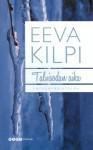 Talvisodan aika : lapsuusmuistelma - Eeva Kilpi