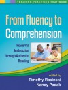 From Fluency to Comprehension: Powerful Instruction Through Authentic Reading - Timothy Rasinski, Nancy Padak