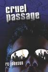 Cruel Passage - R.C. Johnson