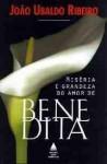 Miséria e Grandeza do Amor de Benedita - João Ubaldo Ribeiro