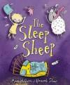 The Sleep Sheep. Anna McQuinn and Hannah Shaw - Anna McQuinn, Hannah Shaw