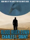 Blood River Down - Book I of the Quest of the White Duck - Charles L. Grant, Lionel Fenn