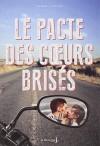 Pacte Des Coeurs Bris's(le) (French Edition) - Sarah Ockler