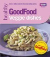 Good Food: Veggie Dishes: Triple-tested Recipes - Orlando Murrin