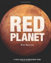 Red Planet: A Fresh Look at Extraordinary Mars - Giles Sparrow