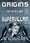 Origins of a D-List Supervillain - Jim Bernheimer, Janet Bessey, Raffaele Marinetti