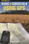 Basic Essentials® Using GPS, 2nd - Bruce Grubbs