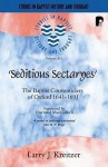 Seditious Sectaryes (2 Volume Set): The Baptist Conventiclers of Oxford 1641-1691 - Larry Kreitzer, Diarmaid MacCulloch