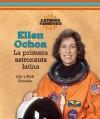 Ellen Ochoa: La Primera Astronauta Latina / The First Latin Astronaut (Latinos Famosos) - Rick Guzmán, Rick Guzmán