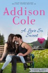 A Love So Sweet - Addison Cole