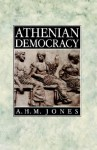 Athenian Democracy - A.H.M. Jones