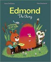 Edmond, The Thing - Astrid Desbordes, Marc Boutavant
