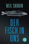 Der Fisch in uns: Eine Reise durch die 3,5 Milliarden Jahre alte Geschichte unseres Körpers - Neil Shubin, Sebastian Vogel