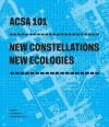 New Constellations New Ecologies - Ila Berman, Edward Mitchell