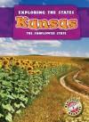 Kansas: The Sunflower State - P.E. Ryan