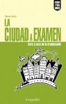 La Ciudad a Examen - Monica Farias