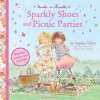 Amelie and Nanette: Sparkly Shoes and Picnic Parties (Amelie & Nanette) - Sophie Tilley