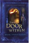 The Door Within (The Door Within Trilogy #1) - Wayne Thomas Batson