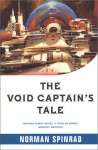 The Void Captain's Tale - Norman Spinrad
