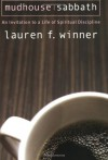 Mudhouse Sabbath: An Invitation to a Life of Spiritual Disciplines (Pocket Classics) - Lauren F. Winner