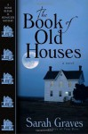 The Book of Old Houses - Sarah Graves