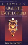 Godwin's Cabalistic Encyclopedia: A Complete Guide to Cabalistic Magic - David Godwin