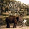 When Elephants Paint: The Quest of Two Russian Artists to Save the Elephants of Thailand - Vitaly Komar, Mia Fineman, Aleksandr Melamid, Komar & Melamid, Dave Eggers