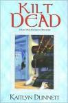 Kilt Dead - Kaitlyn Dunnett