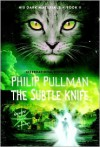 The Subtle Knife: His Dark Materials - Philip Pullman