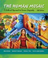 The Human Mosaic: A Cultural Approach to Human Geography - Mona Domosh, Roderick P. Neumann, Patricia L. Price