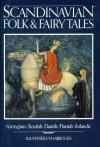 Scandinavian Folk & Fairy Tales: Tales From Norway, Sweden, Denmark, Finland & Iceland - Claire Booss