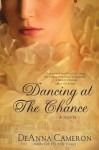 Dancing at the Chance - DeAnna Cameron