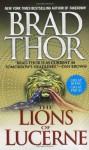 The Lions Of Lucerne - Brad Thor