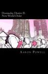 Doomsday Diaries II: New World Order - Aaron B. Powell