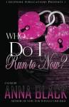 Who Do I Run To? - Anna Black