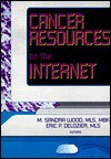Cancer Resources on the Internet - M. Sandra Wood