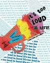 It's Too Loud in Here!: A Book About Art & Smarts - Jean Ramsden, Jean Ramsden, Katie Griffin Barker