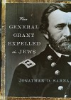 When General Grant Expelled the Jews (Jewish Encounters Series) - Jonathan D. Sarna