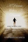A Dream Within a Dream - Gary Cade