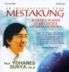 Mestakung: Rahasia Sukses Juara Dunia Olimpiade Fisika - Yohanes Surya